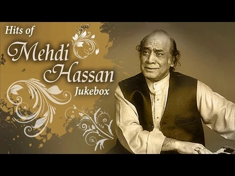 Hits Of Mehdi Hassan | Mehdi Hassan – Ghazals | Audio Jukebox