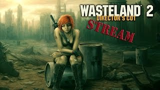 WASTELAND 2: DIRECTOR`S CUT #5 Кругом фонит(, 2016-08-15T19:28:31.000Z)