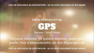 GPS (Solo) - Maluma [Letra/Lyrics] X The Movie