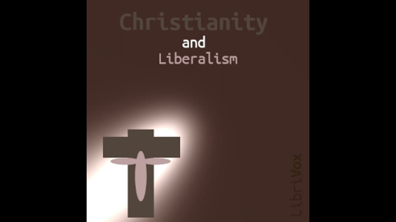 Christianity and Liberalism by John Gresham Machen read by InTheDesert   Full Audio Book