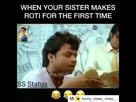 Whatsapp Status When Your Sister First Time Makes Roti Youtube