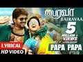 Download Bairavaa Songs | PaPa PaPa Lyrical  Song | Vijay, Keerthy Suresh | Santhosh Narayanan MP3 song and Music Video
