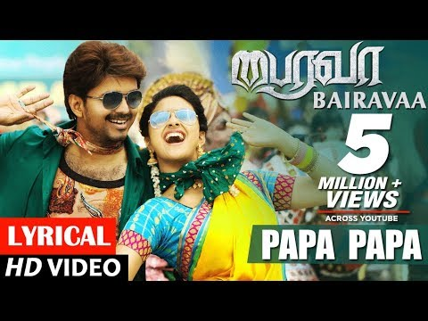 Bairavaa Songs | PaPa PaPa Lyrical Video...