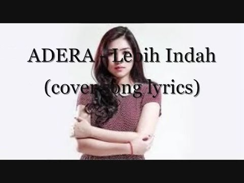 ADERA - Lebih Indah ( cover song lyrics) feat.isyana