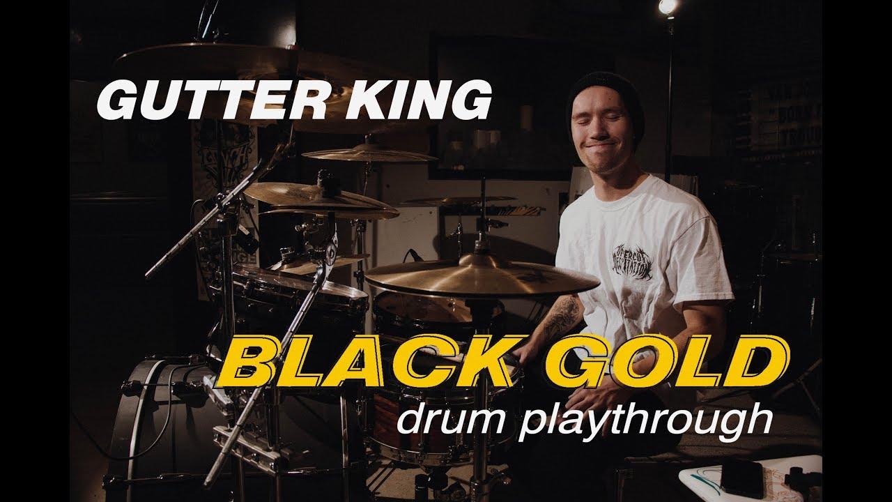 Download Gutter King - Black Gold (Official Drum Playthrough)