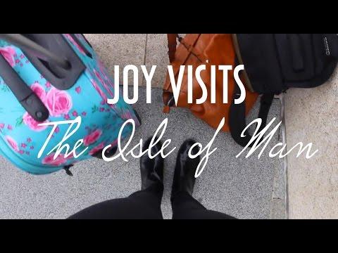 Joy visits | The Isle Of Man