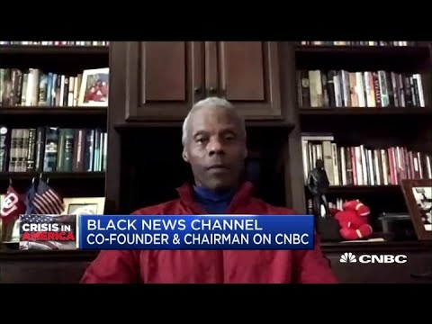 Black News Channel Chairman On The Civil Unrest And Protests