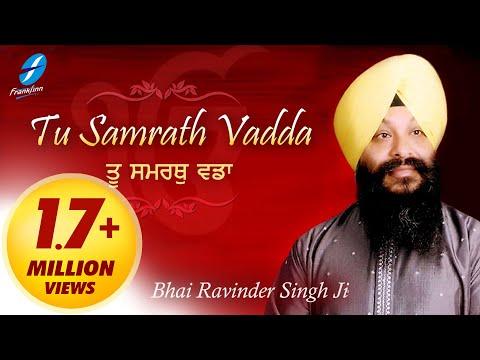 Tu Samrath Vadda - Bhai Ravinder Singh Ji - New Punjabi Shabad Kirtan Jukebox