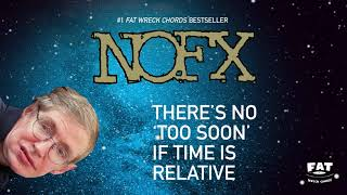 NOFX - There's No 'Too Soon' If Time Is Relative (Official Audio)
