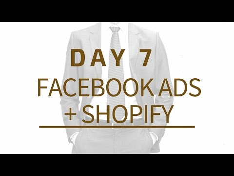[Day 7] SHOPIFY AND FACEBOOK ADS