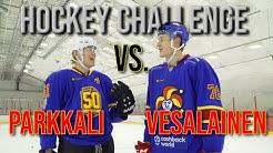 HOCKEY CHALLENGE: KRISTIAN VESALAINEN VS JAAKKO PARKKALI