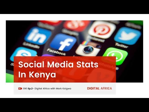 Social Media Stats In Kenya - Digital Africa With Mark Kaigwa (@MKaigwa)