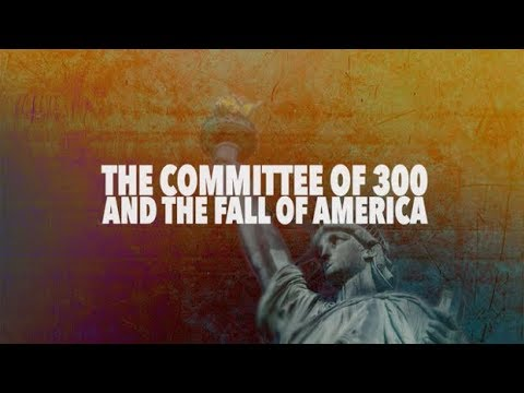 The Committee of 300 and The Fall of America