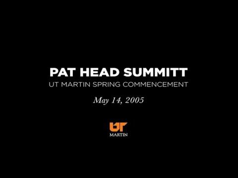 Pat Summitt - UT Martin Commencement Speech spring 2005