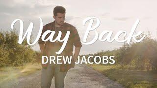 Drew Jacobs Way Back