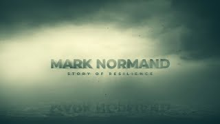 Mark Normand: A Story Of Resilience