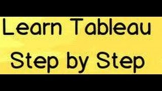 Learn Tableau step by step  for Beginners