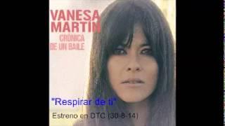 """Vanesa Martín """"Respirar de ti"""" estreno DTC (30-8-14)"""