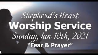 "Sunday Morning Worship 1/10/21 | ""Fear & Prayer"""