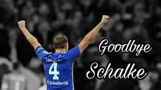 Benedikt Höwedes - Goodbye Schalke! ᴴᴰ