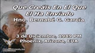 2016-0928 1930 :: 1989-1203 PM Que Creais En El Que El Ha Enviado :: Pastor Bernabe G. Garcia