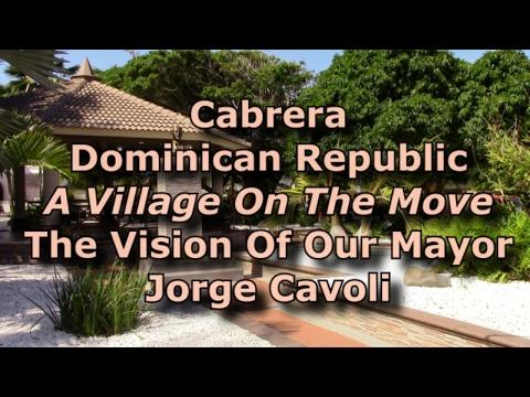 Cabrera Dominican Republic Mayor Jorge Cavoli Shares His Vision For Cabrera