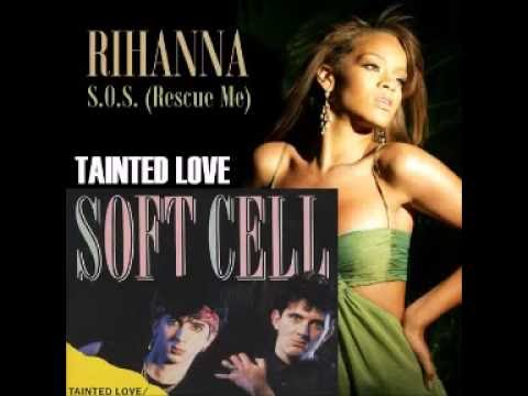 Rhianna SOS and Tainted love by Soft Cell mix