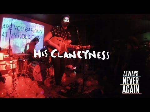 His Clancyness - Machines live@ Always Never Again