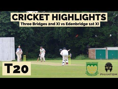 t20-cricket-highlights-|-three-bridges-2nd-xi-vs-edenbridge-1st-xi
