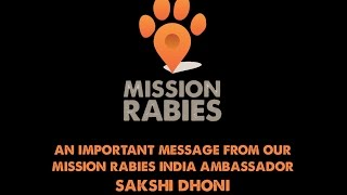 Mission Rabies India Ambassador Sakshi Dhoni Message 4