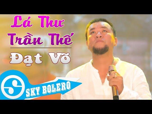 Lá Thư Trần Thế - Đạt Võ ( MV Official )