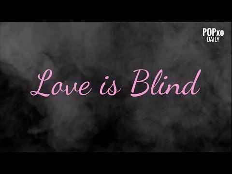 Love Is Blind - POPxo