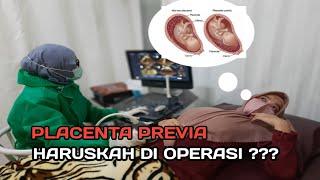 Ada suatu kondisi abnormal dalam kehamilan yang disebut Plasenta Previa, dimana organ plasenta menut.