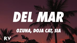 Ozuna x Doja Cat x Sia - Del Mar (Letra/Lyrics)