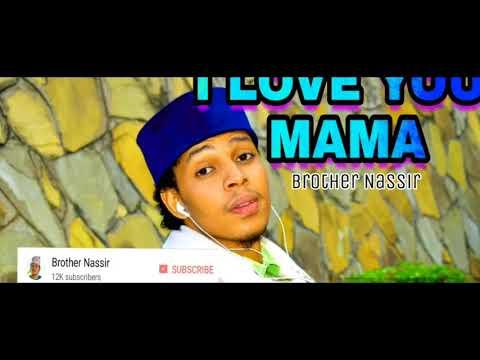 I LOVE YOU #MAMA | QASEEDA VERSION | BROTHER NASSIR QASEEDAH | 2012 HITS