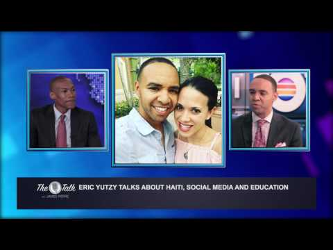 The Talk with James Pierre: Eric Yutzy talks Haiti and social media