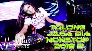 DJ TOLONG JAGA DIA REMIX BREAKBEAT TERBARU 2018 (( DJ YUDHA REMIX FT YUDA LALANA ))SPESIAL REQ-IRSAN