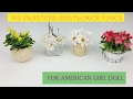 DIY Planters and Flower Vases for American Girl Doll