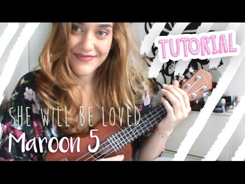She Will Be Loved Maroon 5 Ukulele Tutorial Por Vika Aguiar