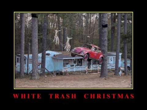 White Trash Christmas - YouTube