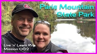 Paris Mountain State Pąrk | RV Camping | Greenville,SC - (Mission 002)