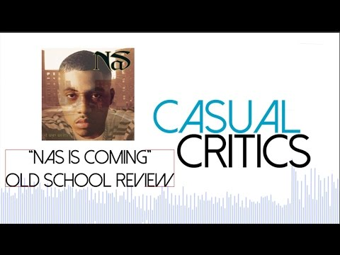 Casual Critics - Music: Nas is Coming