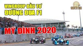 Chi tiết chặng đua xe F1 Mỹ Đình, Hà Nội năm 2020