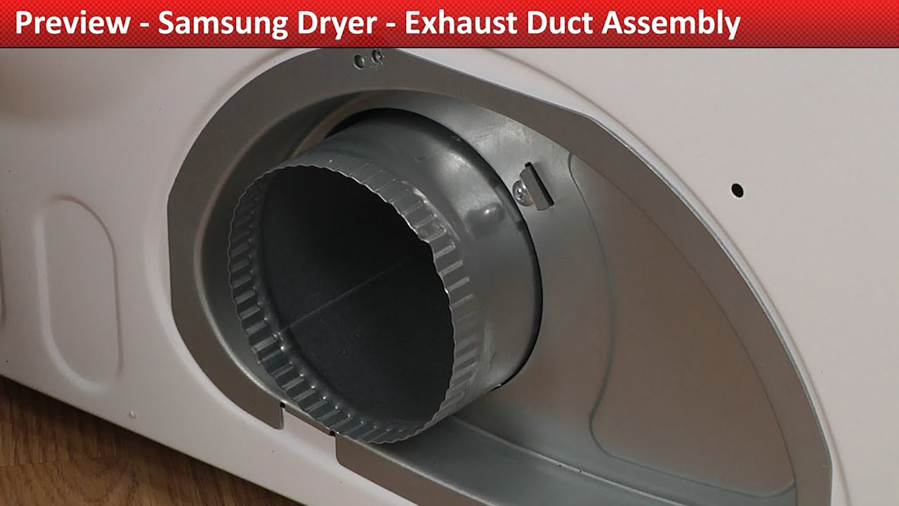 Exhaust Duct Assembly Issues Samsung Dryer Repair Diagnostic
