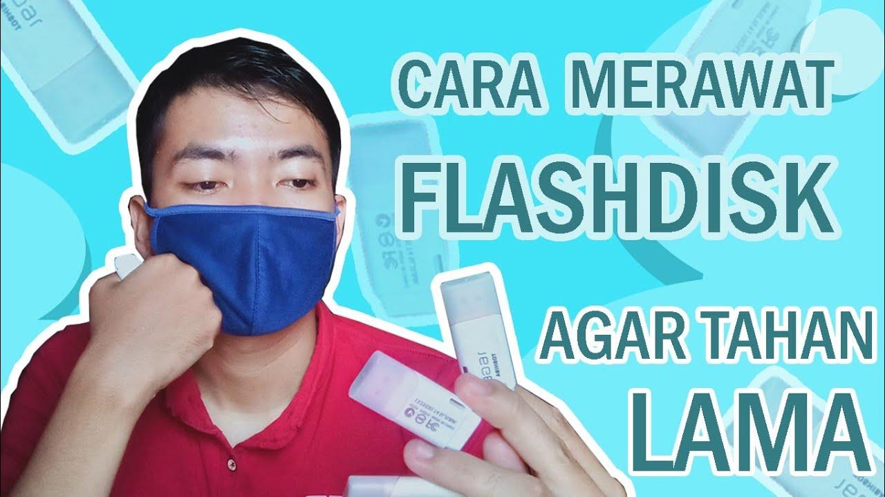 Cara Merawat Flashdisk Agar Tahan Lama Youtube