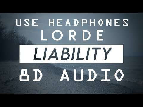 Lorde - Liability (8D Audio)