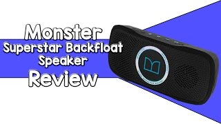 Monster SuperStar Backfloat Speaker Review