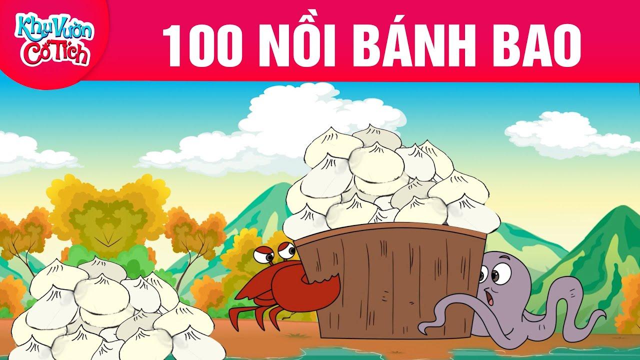 100 NỒI BÁNH BAO -  Truyện cổ tích - Phim hoạt hình - Chuyện cổ tích - Hoạt hình vui nhộn