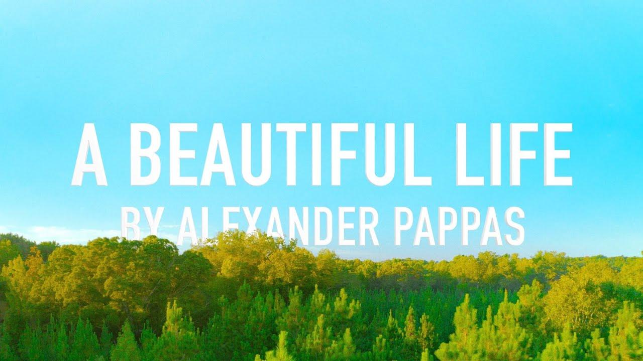 A Beautiful Life by Alexander Pappas [Lyric Video]