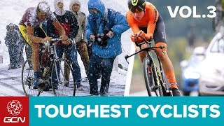 GCN's Toughest Ever Cyclists   Volume 3